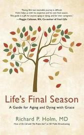 Life's Final Season by Richard Powell Holm