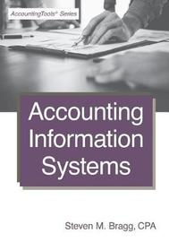 Accounting Information Systems by Steven M. Bragg