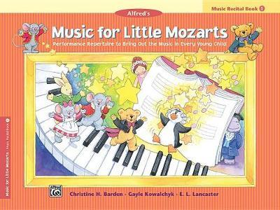 Music for Little Mozarts Recital Book, Bk 1 by Christine H Barden