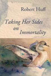 Taking Her Sides on Immortality by Robert Huff
