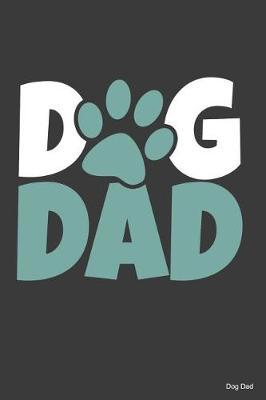Dog Dad by Kaiasworld Journal Dog Dogs Notebook