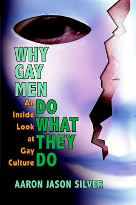 """Why Gay Men Do What They Do"" by Aaron Jason Silver image"