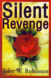 Silent Revenge by John , W. Robinson image