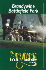 Brandywine Battlefield Park: Pennsylvania Trail of History Guide by Thomas J. McGuire image