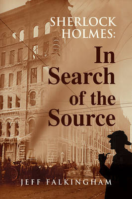 Sherlock Holmes: In Search of the Source by Jeff Falkingham image