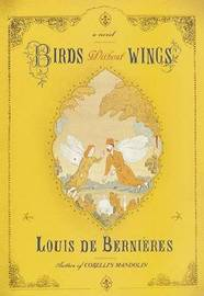 Birds without Wings by Louis De Bernieres image
