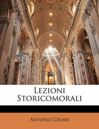 Lezioni Storicomorali by Antonio Cesari