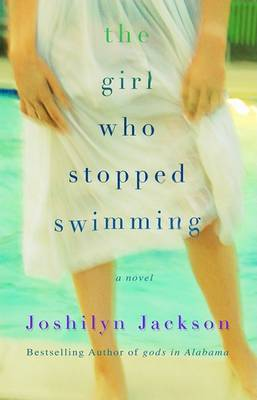 The Girl Who Stopped Swimming by Joshilyn Jackson image