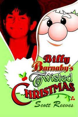 Billy Barnaby's Twisted Christmas by Scott Reeves (University of Toronto University of Toronto; Keenan Research Centre, Li Ka Shing Knowledge Institute of St Michael's Hospital; Wilson Ce