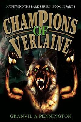 Champions of Verlaine: Hawkwind the Bard Series Book III Part 1 by Granvil A Pennington image