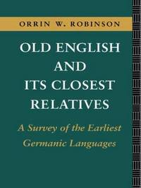 Old English and its Closest Relatives by Orrin W Robinson image
