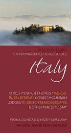 Charming Small Hotel Guides: Italy by Fiona Duncan