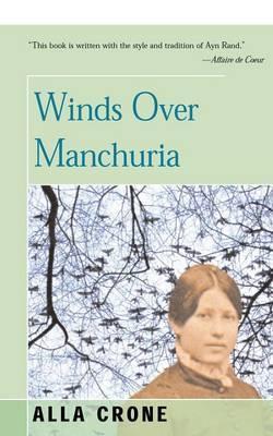Winds Over Manchuria by Alla Crone