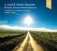 Voice From Heaven - British Choral Masterpieces by Robert King