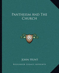 Pantheism and the Church by John Hunt