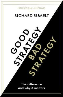Good Strategy/Bad Strategy by Richard Rumelt image