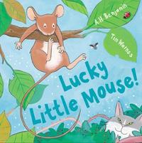 Lucky Little Mouse by A.H. Benjamin