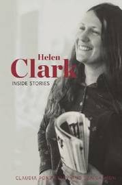 Helen Clark: Inside Stories by Claudia Pond-Eyley