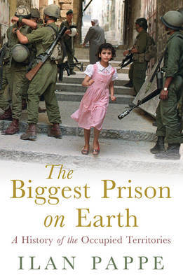 The Biggest Prison on Earth by Ilan Pappe image