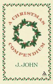 A Christmas Compendium by J John image