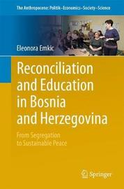 Reconciliation and Education in Bosnia and Herzegovina by Eleonora Emkic