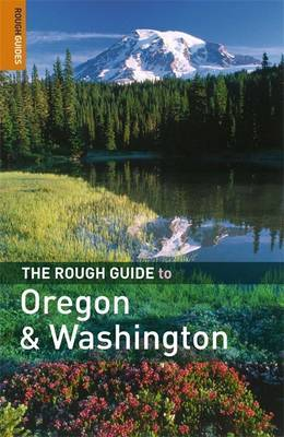 The Rough Guide to Oregon and Washington by Jeff Dickey image