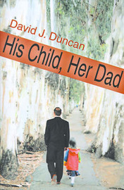 His Child, Her Dad by David J. Duncan image