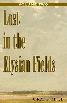 Lost in the Elysian Fields, Volume II by Craig Bell image