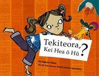 Tekiteora, Kei Heao Hu? (NZ) (LIANZA Award Winner) by Ngareta Gabel image