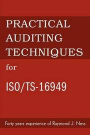Practical Auditing Techniques for ISO/Ts-16949 by Raymond J. Ness