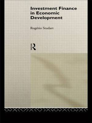 Investment Finance in Economic Development by Rogerio Studart