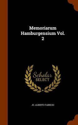 Memoriarum Hamburgensium Vol. 2 by Jo Alberto Fabricio image