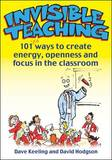 Invisible Teaching by Dave Keeling