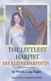 The Little Harpist/Die Kleineharfistin by Melody Long Anglin