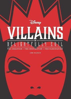 Disney Villains: Delightfully Evil by Jen Darcy