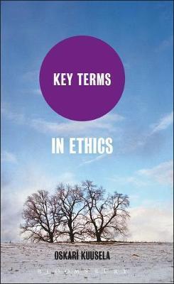 Key Terms in Ethics by Oskari Kuusela