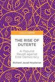 The Rise of Duterte by Richard Javad Heydarian