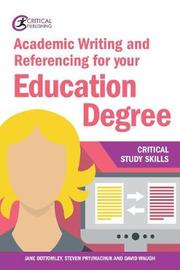 Academic Writing and Referencing for your Education Degree by Jane Bottomley
