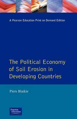 The Political Economy of Soil Erosion in Developing Countries by Piers M Blaikie image