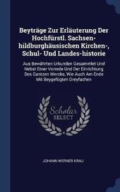 Beytr�ge Zur Erl�uterung Der Hochf�rstl. Sachsen-Hildburgh�usischen Kirchen-, Schul- Und Landes-Historie image