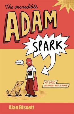 The Incredible Adam Spark by Alan Bissett image