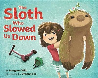 The Sloth Who Slowed Us Down by Margaret Wild image