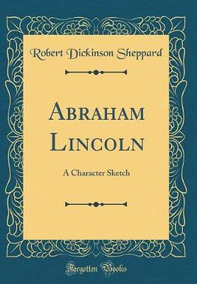 Abraham Lincoln by Robert Dickinson Sheppard
