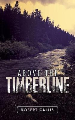 Above the Timberline by Robert Callis