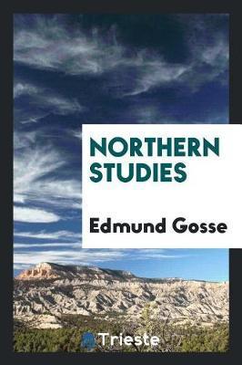 Northern Studies by Edmund Gosse
