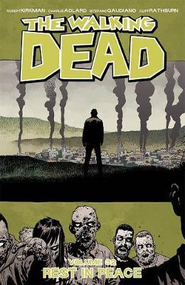 The Walking Dead Volume 32: Rest in Peace by Robert Kirkman