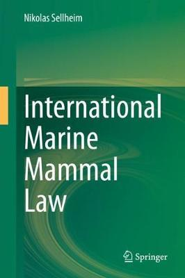 International Marine Mammal Law by Nikolas Sellheim