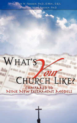 What's Your Church Like? by John W Friesen image