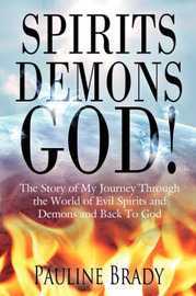 Spirits, Demons, God! by Pauline Brady image