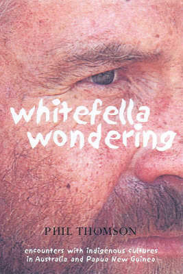 Whitefella Wandering by Phil Thompson image